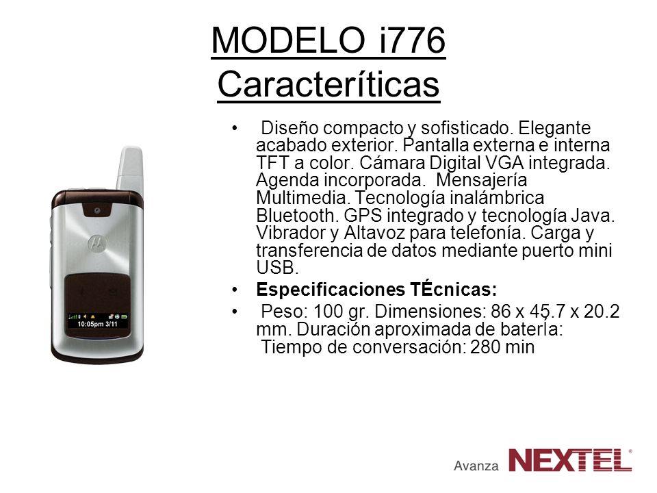 MODELO i776 Caracteríticas Diseño compacto y sofisticado. Elegante acabado exterior. Pantalla externa e interna TFT a color. Cámara Digital VGA integr