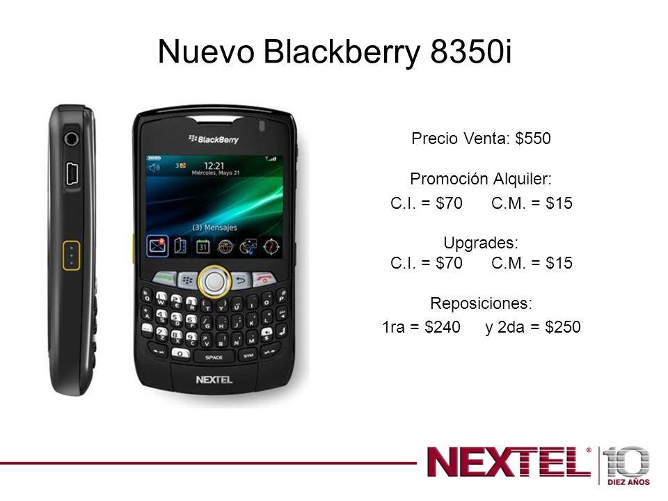 Precio Venta: $550 Promoción Alquiler: C.I. = $70 C.M. = $15 Upgrades: C.I. = $70 C.M. = $15 Reposiciones: 1ra = $240 y 2da = $250 Nuevo Blackberry 83