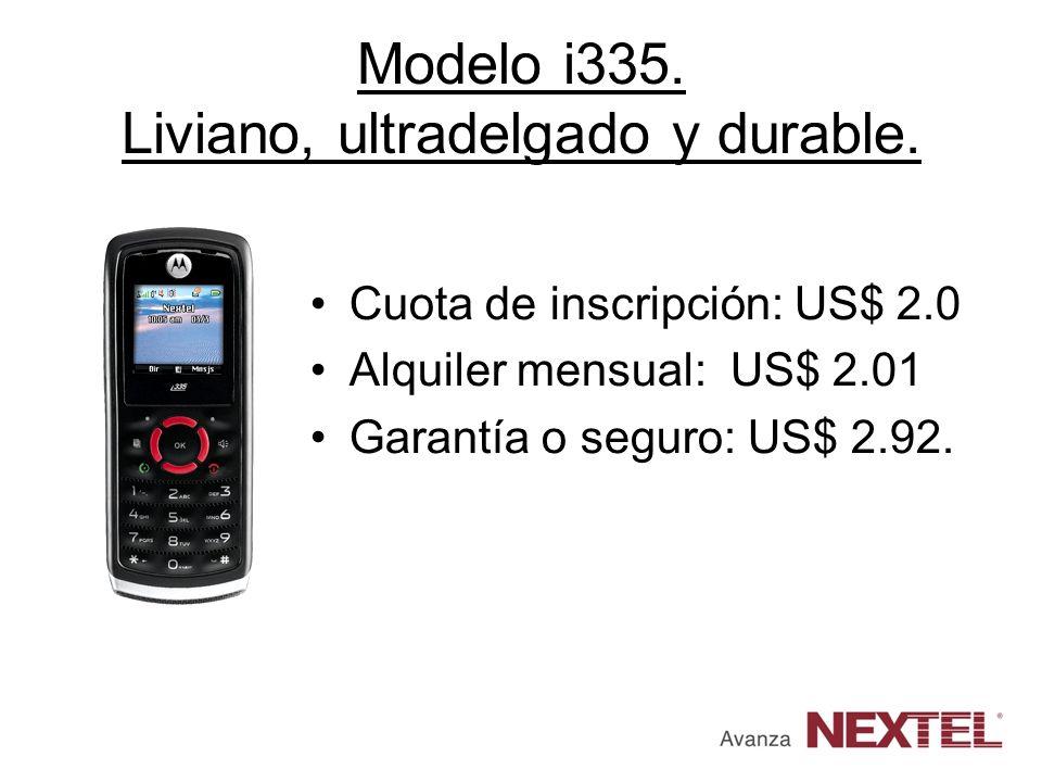 Modelo i335. Liviano, ultradelgado y durable. Cuota de inscripción: US$ 2.0 Alquiler mensual: US$ 2.01 Garantía o seguro: US$ 2.92.