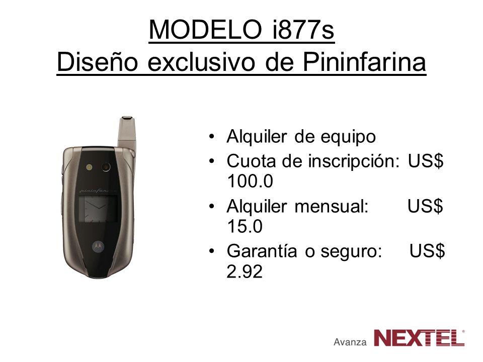 MODELO i877s Diseño exclusivo de Pininfarina Alquiler de equipo Cuota de inscripción: US$ 100.0 Alquiler mensual: US$ 15.0 Garantía o seguro: US$ 2.92