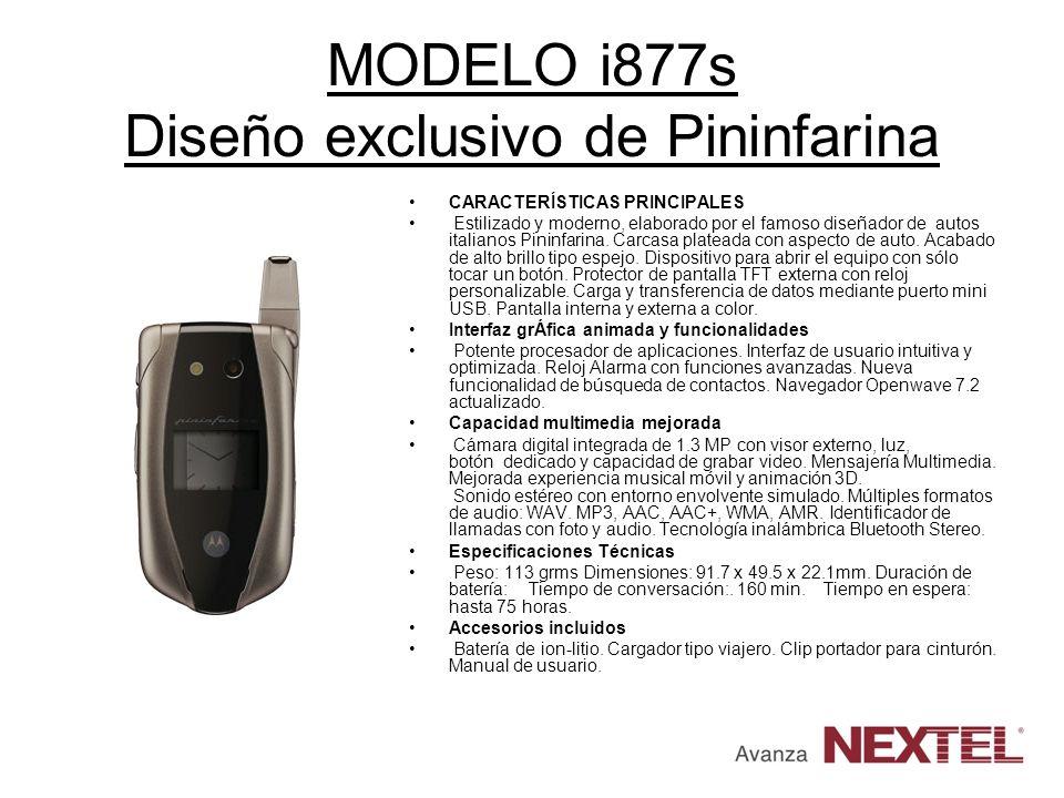MODELO i877s Diseño exclusivo de Pininfarina CARACTERÍSTICAS PRINCIPALES Estilizado y moderno, elaborado por el famoso diseñador de autos italianos Pi