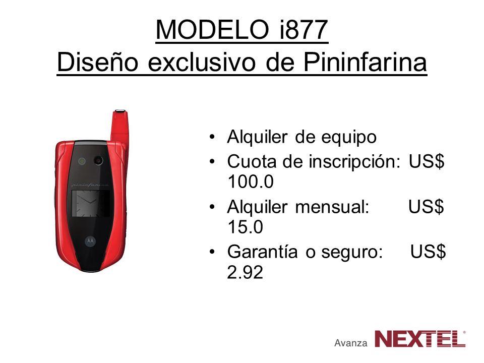 MODELO i877 Diseño exclusivo de Pininfarina Alquiler de equipo Cuota de inscripción: US$ 100.0 Alquiler mensual: US$ 15.0 Garantía o seguro: US$ 2.92