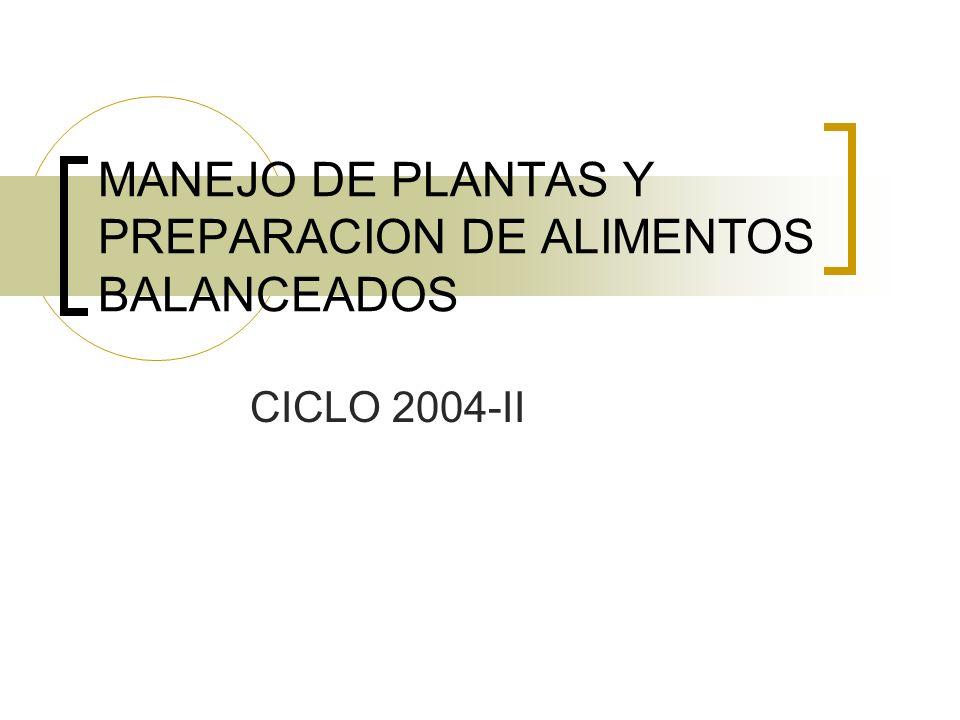 MANEJO DE PLANTAS Y PREPARACION DE ALIMENTOS BALANCEADOS CICLO 2004-II