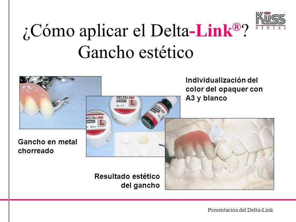 Presentación del Delta-Link ¿Cómo aplicar el Delta-Link ® .