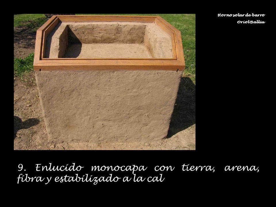 9. Enlucido monocapa con tierra, arena, fibra y estabilizado a la cal Horno solar de barro Oriol Balliu