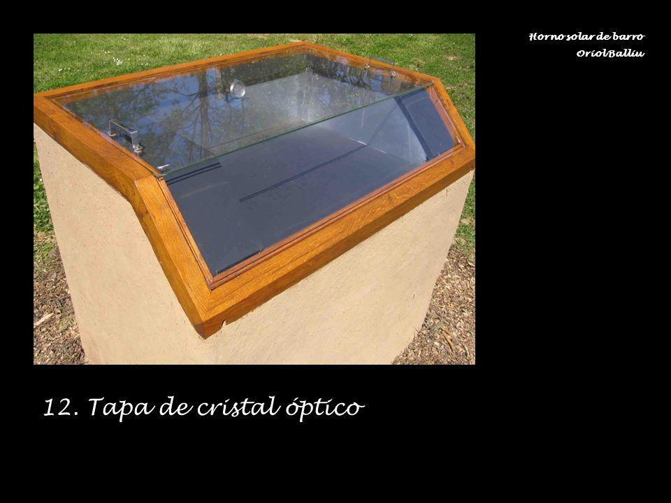 12. Tapa de cristal óptico Horno solar de barro Oriol Balliu