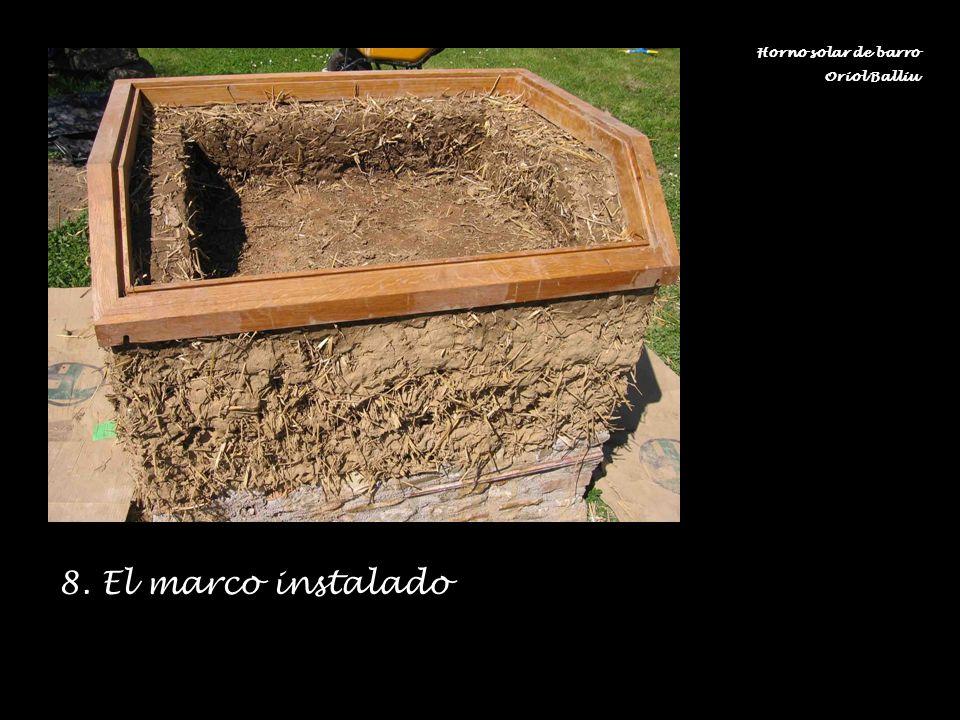 8. El marco instalado Horno solar de barro Oriol Balliu