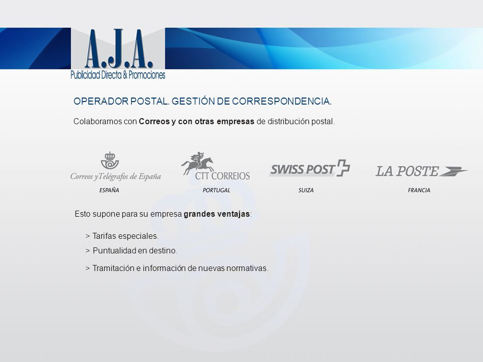OPERADOR POSTAL. GESTIÓN DE CORRESPONDENCIA. Colaboramos con Correos y con otras empresas de distribución postal. > Tarifas especiales. > Puntualidad