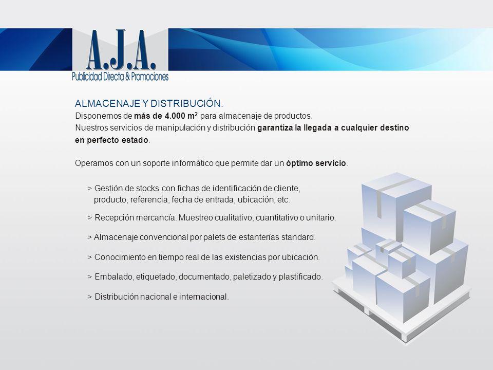 ALMACENAJE Y DISTRIBUCIÓN. Disponemos de más de 4.000 m 2 para almacenaje de productos. Nuestros servicios de manipulación y distribución garantiza la