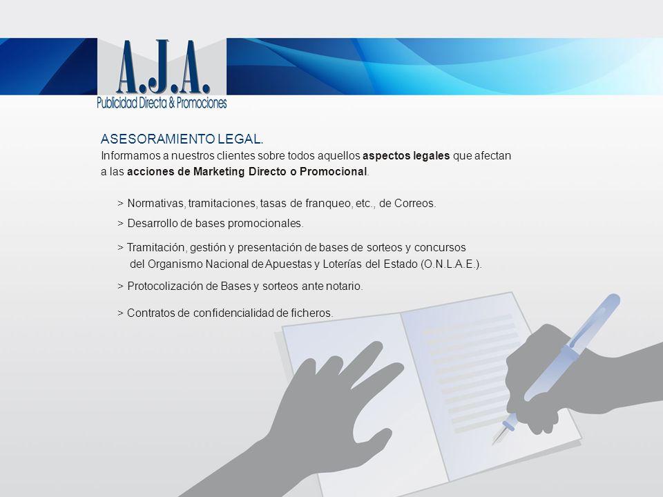 ASESORAMIENTO LEGAL. Informamos a nuestros clientes sobre todos aquellos aspectos legales que afectan a las acciones de Marketing Directo o Promociona