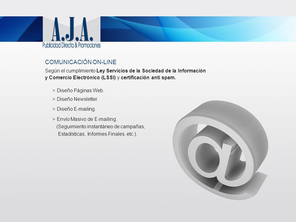 COMUNICACIÓN ON-LINE Según el cumplimiento Ley Servicios de la Sociedad de la Información y Comercio Electrónico (LSSI) y certificación anti spam. > D
