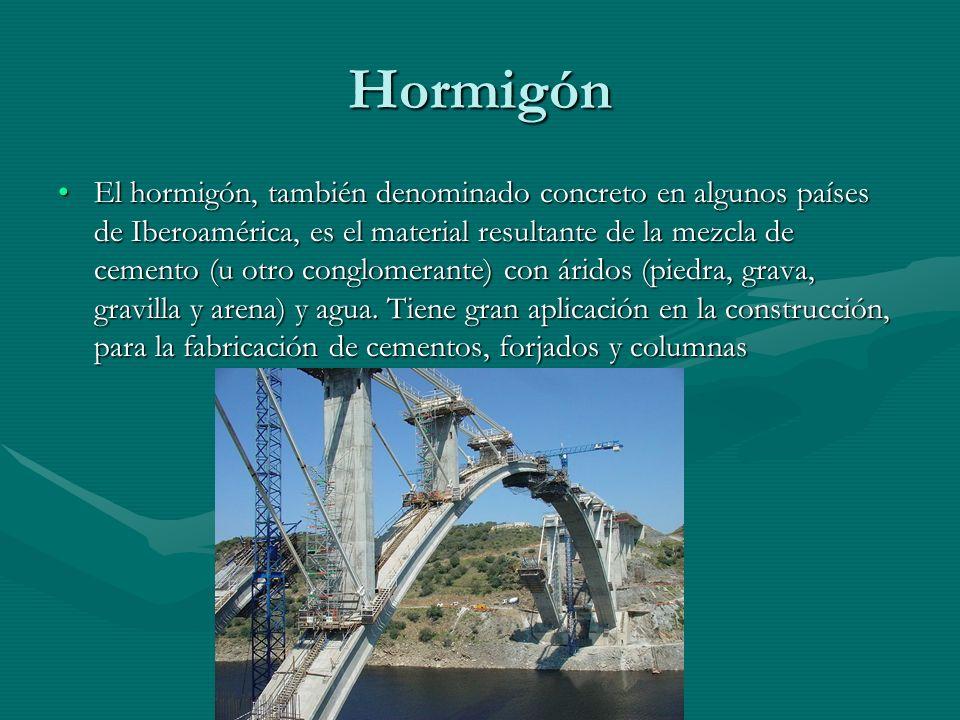 Hormigón El hormigón, también denominado concreto en algunos países de Iberoamérica, es el material resultante de la mezcla de cemento (u otro conglomerante) con áridos (piedra, grava, gravilla y arena) y agua.