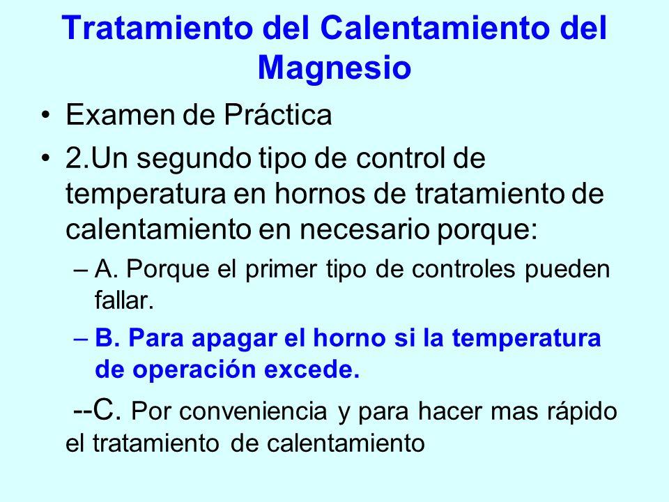 Tratamiento del Calentamiento del Magnesio Examen de Práctica 2.Un segundo tipo de control de temperatura en hornos de tratamiento de calentamiento en