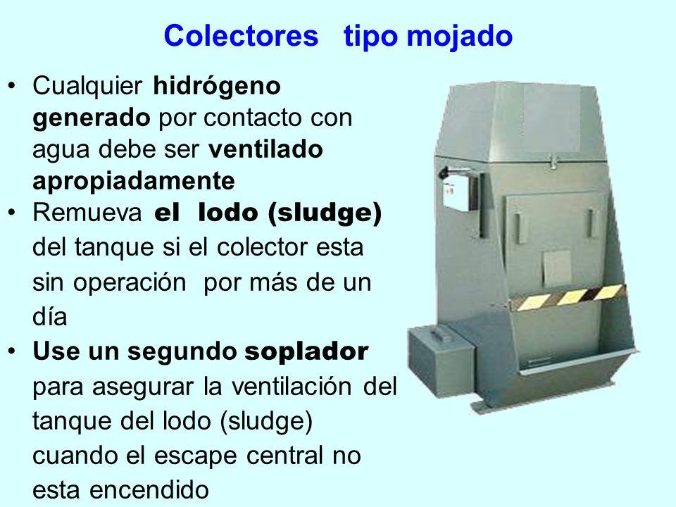 Colectores tipo mojado Cualquier hidrógeno generado por contacto con agua debe ser ventilado apropiadamente Remueva el lodo (sludge) del tanque si el