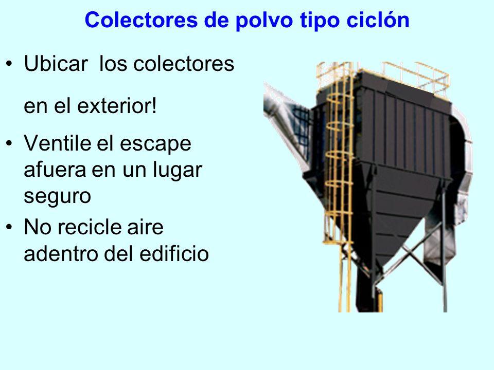 Colectores de polvo tipo ciclón Ubicar los colectores en el exterior! Ventile el escape afuera en un lugar seguro No recicle aire adentro del edificio