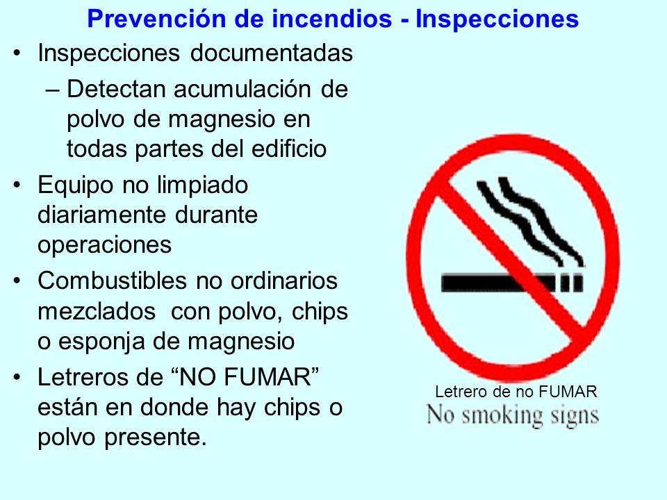Prevención de incendios - Inspecciones Inspecciones documentadas –Detectan acumulación de polvo de magnesio en todas partes del edificio Equipo no lim