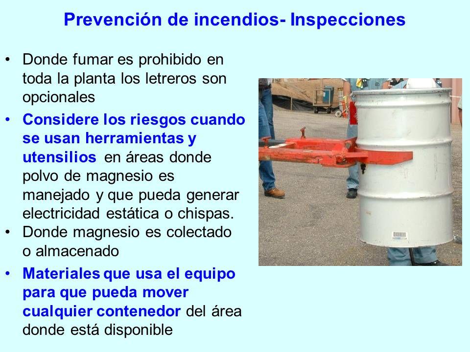 Prevención de incendios- Inspecciones Donde fumar es prohibido en toda la planta los letreros son opcionales Considere los riesgos cuando se usan herr