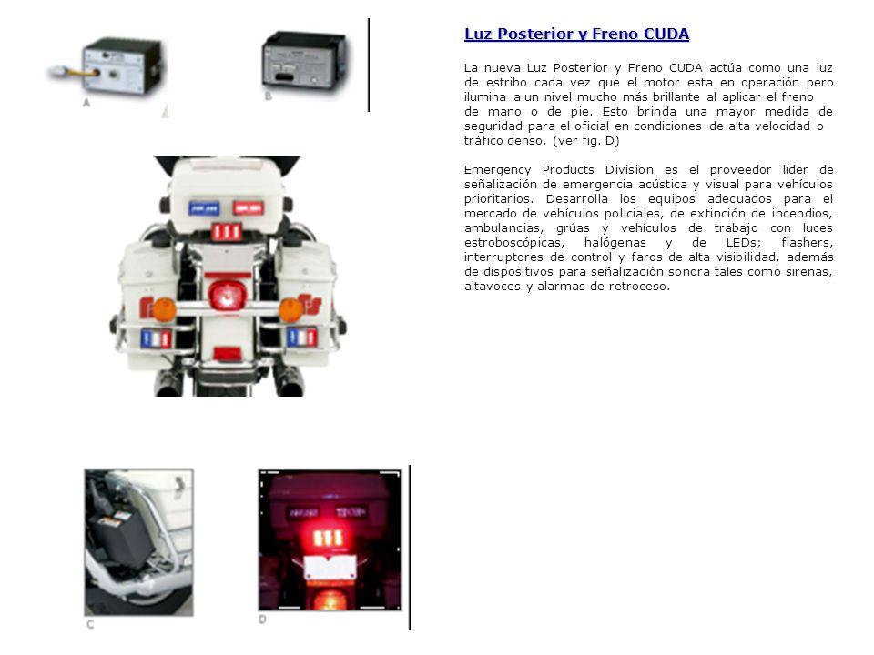 Luz Posterior y Freno CUDA La nueva Luz Posterior y Freno CUDA actúa como una luz de estribo cada vez que el motor esta en operación pero ilumina a un