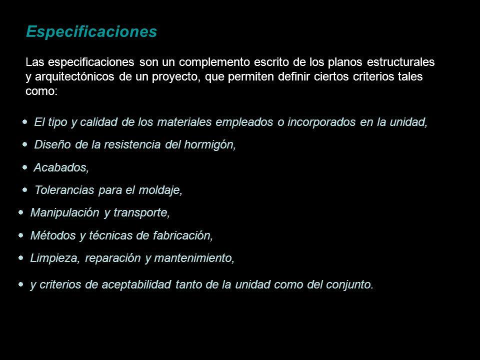 Especificaciones Las especificaciones son un complemento escrito de los planos estructurales y arquitectónicos de un proyecto, que permiten definir ci