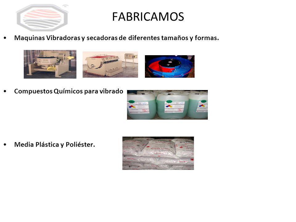FABRICAMOS Maquinas Vibradoras y secadoras de diferentes tamaños y formas.