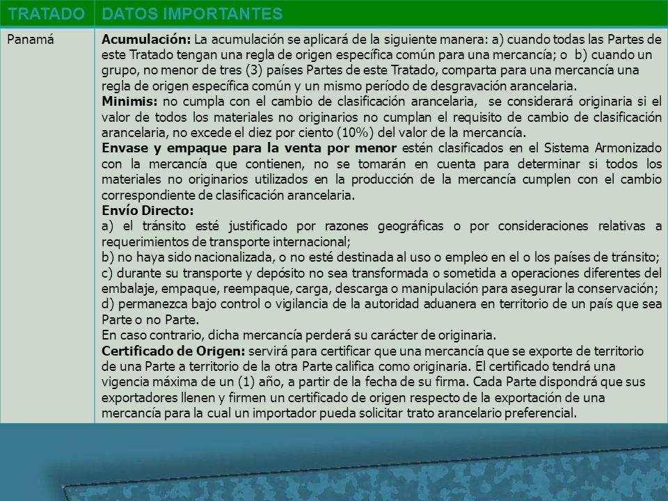 TRATADODATOS IMPORTANTES PanamáAcumulación: La acumulación se aplicará de la siguiente manera: a) cuando todas las Partes de este Tratado tengan una r