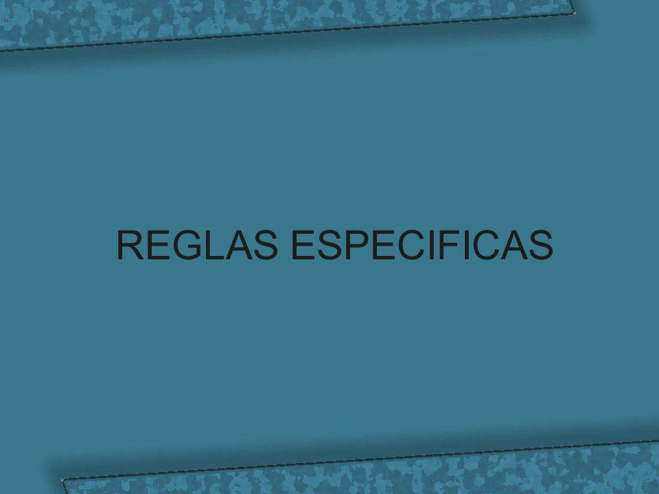 REGLAS ESPECIFICAS