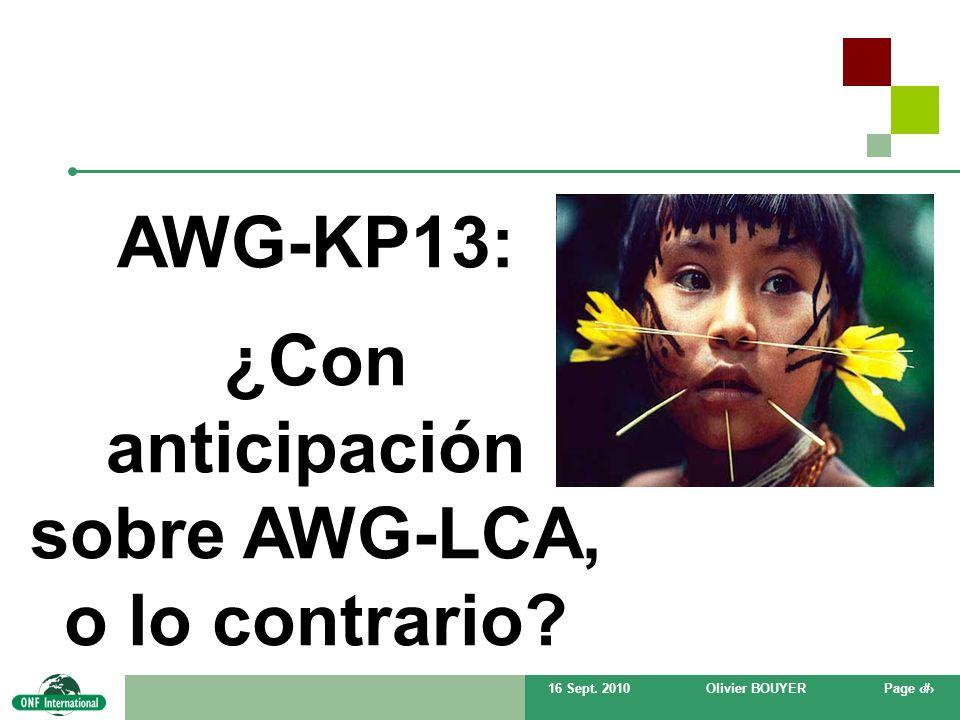 16 Sept. 2010Olivier BOUYERPage # AWG-KP13: ¿Con anticipación sobre AWG-LCA, o lo contrario