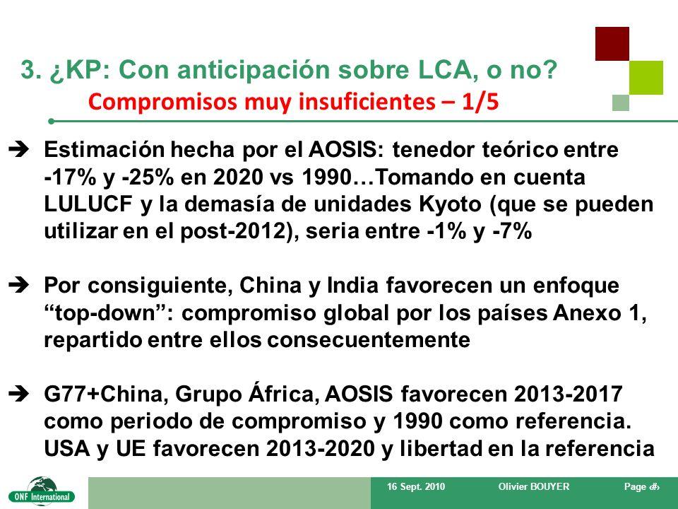 16 Sept. 2010Olivier BOUYERPage # 3. ¿KP: Con anticipación sobre LCA, o no? Compromisos muy insuficientes – 1/5 Estimación hecha por el AOSIS: tenedor