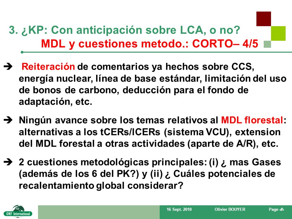 16 Sept. 2010Olivier BOUYERPage # 3. ¿KP: Con anticipación sobre LCA, o no? MDL y cuestiones metodo.: CORTO– 4/5 Reiteración de comentarios ya hechos