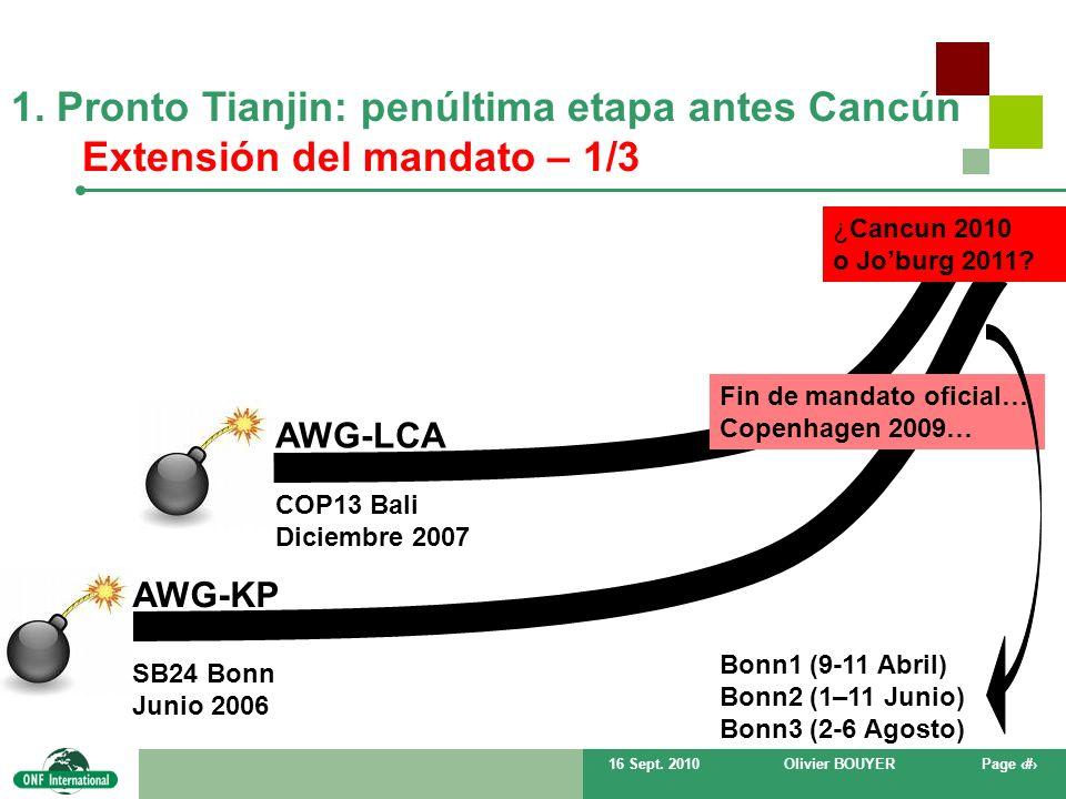 16 Sept. 2010Olivier BOUYERPage # AWG-LCA Fin de mandato oficial… Copenhagen 2009… COP13 Bali Diciembre 2007 1. Pronto Tianjin: penúltima etapa antes
