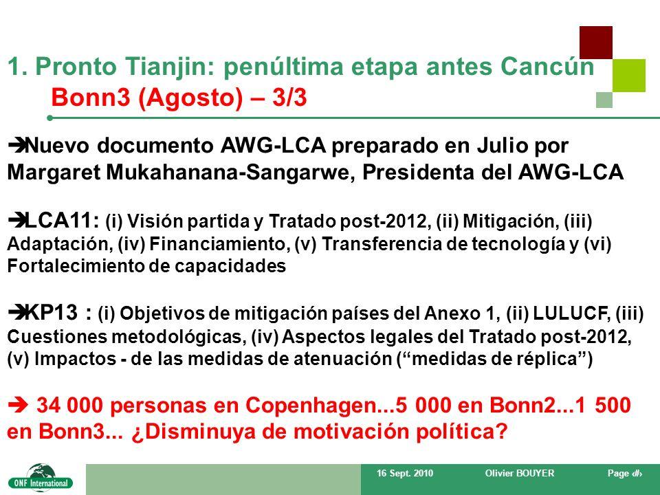 16 Sept. 2010Olivier BOUYERPage # Nuevo documento AWG-LCA preparado en Julio por Margaret Mukahanana-Sangarwe, Presidenta del AWG-LCA LCA11: (i) Visió