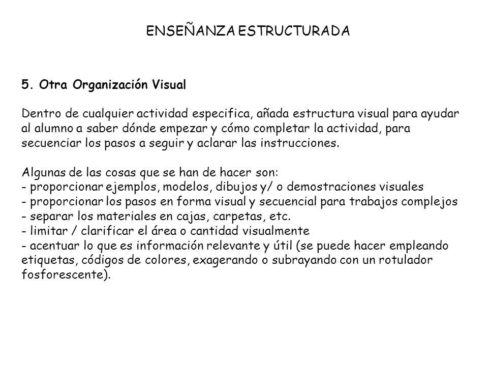 5. Otra Organización Visual Dentro de cualquier actividad especifica, añada estructura visual para ayudar al alumno a saber dónde empezar y cómo compl
