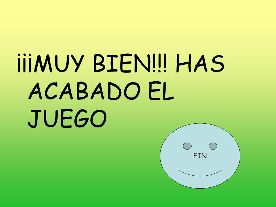 ¡¡¡MUY BIEN!!! HAS ACABADO EL JUEGO FIN