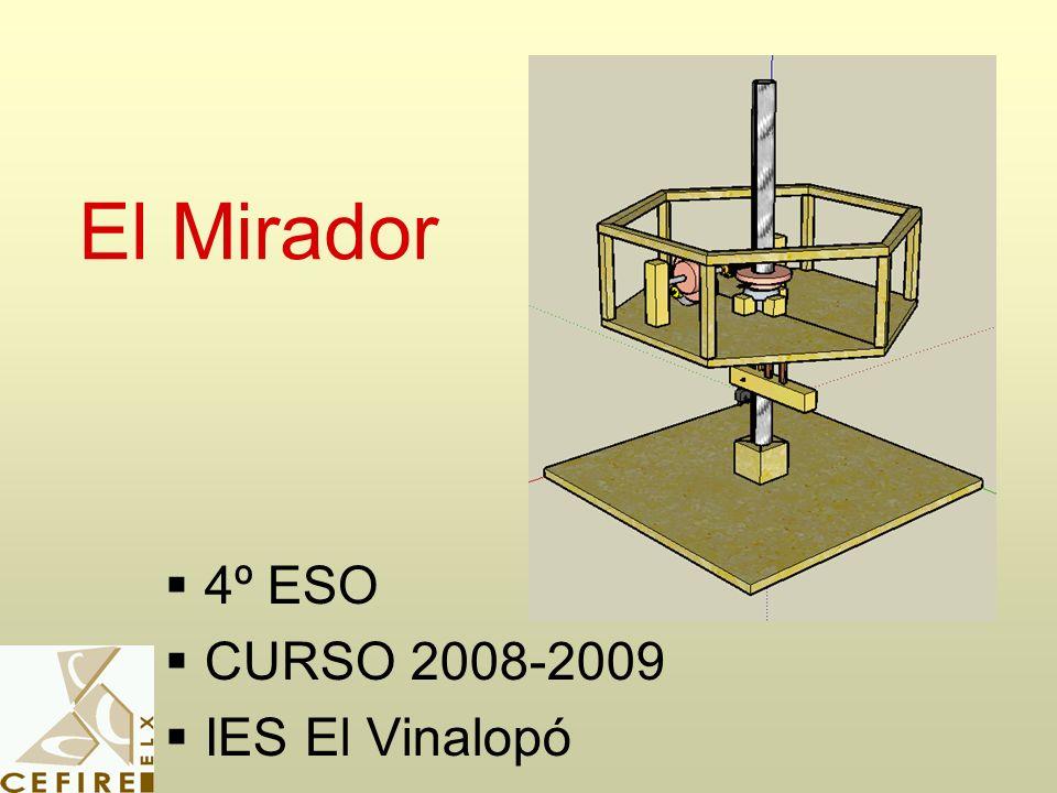 PROPUESTA La idea principal es construir un mirador como el que existe en algunos parques de atracciones.