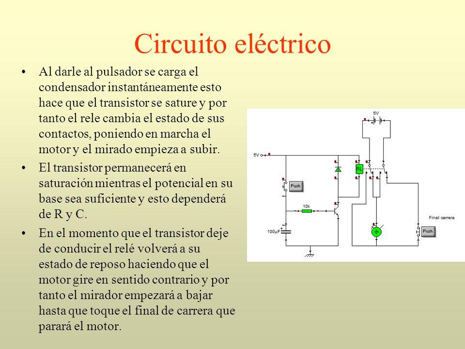 Circuito eléctrico Al darle al pulsador se carga el condensador instantáneamente esto hace que el transistor se sature y por tanto el rele cambia el e