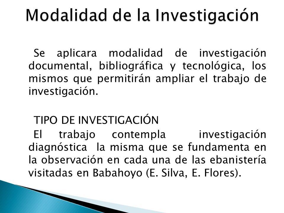 Se aplicara modalidad de investigación documental, bibliográfica y tecnológica, los mismos que permitirán ampliar el trabajo de investigación.