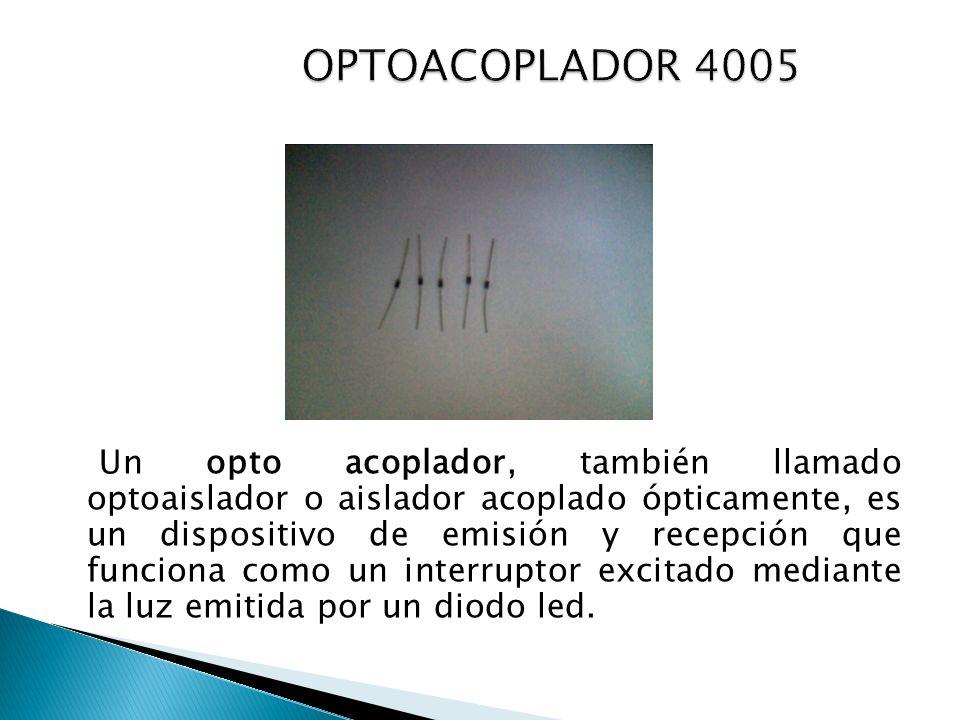 Un opto acoplador, también llamado optoaislador o aislador acoplado ópticamente, es un dispositivo de emisión y recepción que funciona como un interruptor excitado mediante la luz emitida por un diodo led.