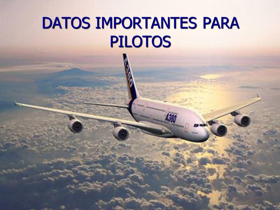 DATOS IMPORTANTES PARA PILOTOS