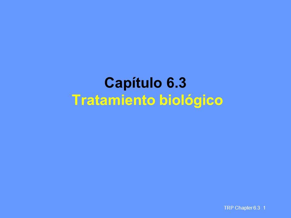 TRP Chapter 6.3 1 Capítulo 6.3 Tratamiento biológico