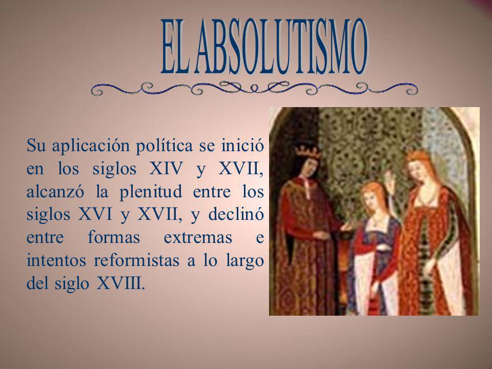 Su aplicación política se inició en los siglos XIV y XVII, alcanzó la plenitud entre los siglos XVI y XVII, y declinó entre formas extremas e intentos