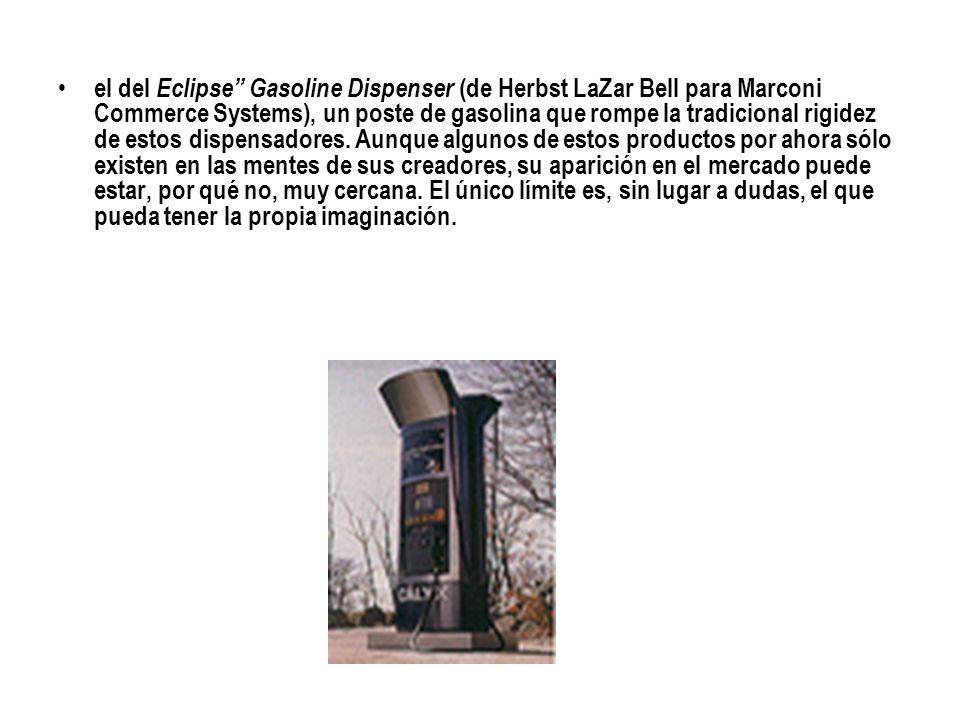 el del Eclipse Gasoline Dispenser (de Herbst LaZar Bell para Marconi Commerce Systems), un poste de gasolina que rompe la tradicional rigidez de estos dispensadores.