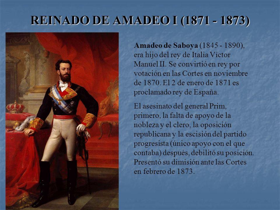SEXENIO DEMOCRÁTICO (1868 – 1874) PRETENDIENTES AL TRONO DE ESPAÑA: * Fernando de Coburgo, padre del rey Luís de Portugal. * Leopoldo de Hohenzollern-