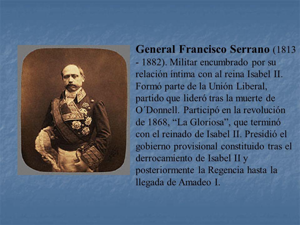 El General Prim, junto con los generales Serrano y Dulce y el almirante Topete, protagonizó la sublevación de la La Gloriosa que puso fin al reinado d