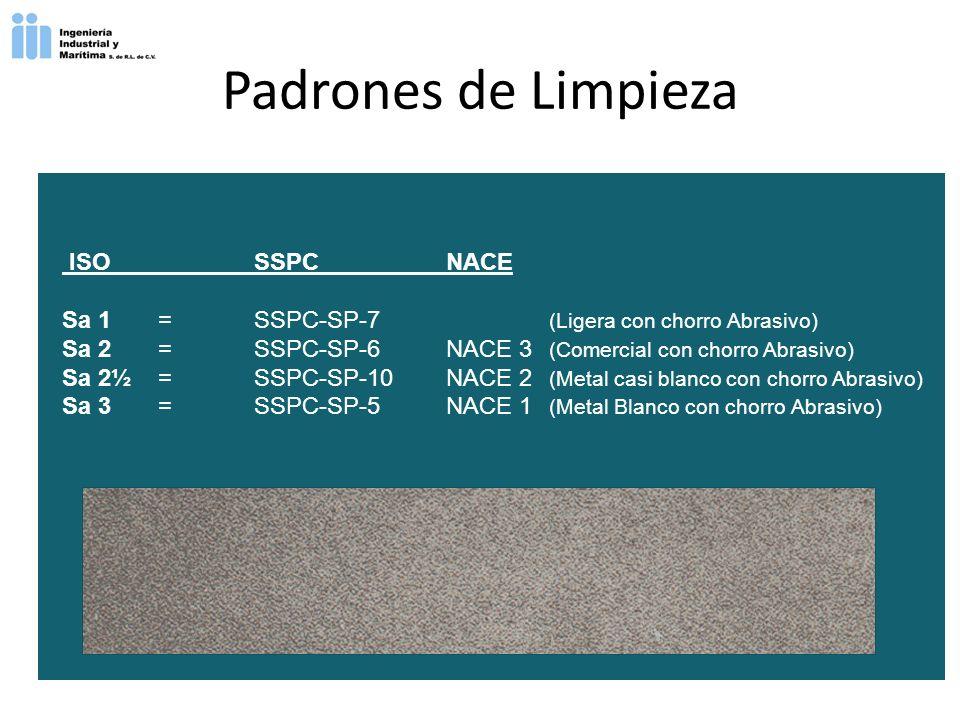 ISOSSPCNACE Sa 1=SSPC-SP-7 (Ligera con chorro Abrasivo) Sa 2=SSPC-SP-6NACE 3 (Comercial con chorro Abrasivo) Sa 2½ =SSPC-SP-10NACE 2 (Metal casi blanc