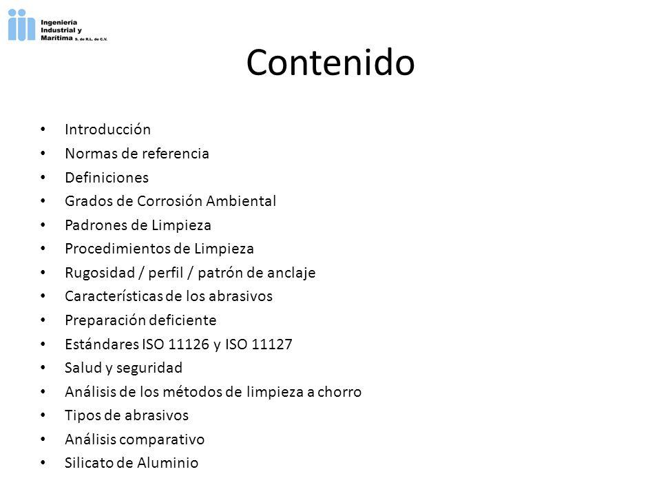 Contenido Introducción Normas de referencia Definiciones Grados de Corrosión Ambiental Padrones de Limpieza Procedimientos de Limpieza Rugosidad / per