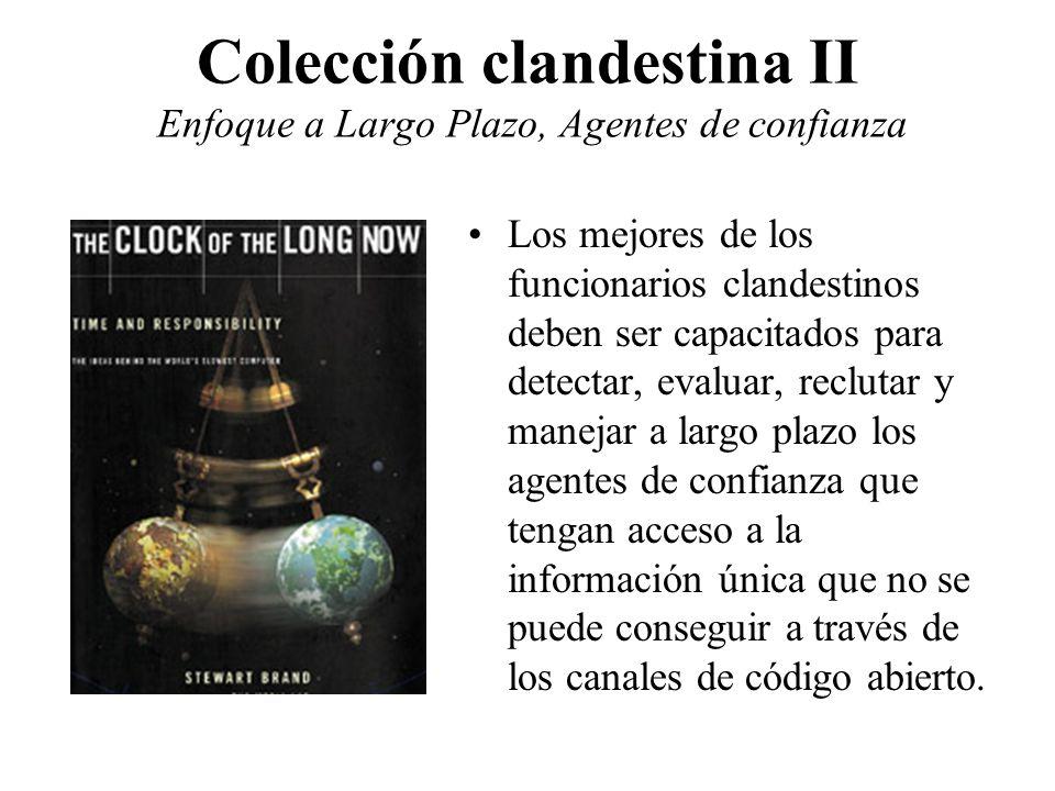 Colección clandestina II Enfoque a Largo Plazo, Agentes de confianza Los mejores de los funcionarios clandestinos deben ser capacitados para detectar,