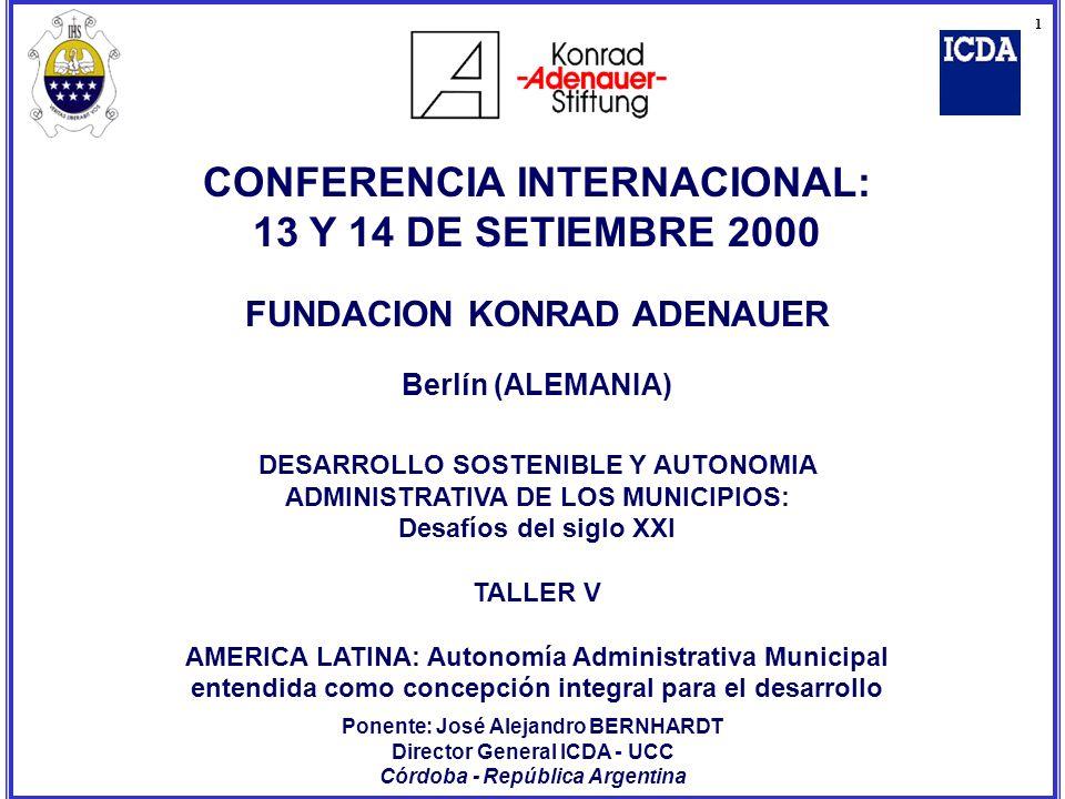 Ponente: José Alejandro BERNHARDT Director General ICDA - UCC Córdoba - República Argentina 1 CONFERENCIA INTERNACIONAL: 13 Y 14 DE SETIEMBRE 2000 FUN