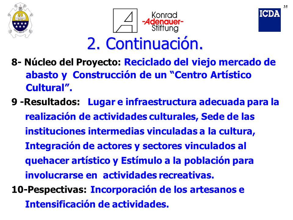 8- Núcleo del Proyecto: Reciclado del viejo mercado de abasto y Construcción de un Centro Artístico Cultural. 9 -Resultados: Lugar e infraestructura a