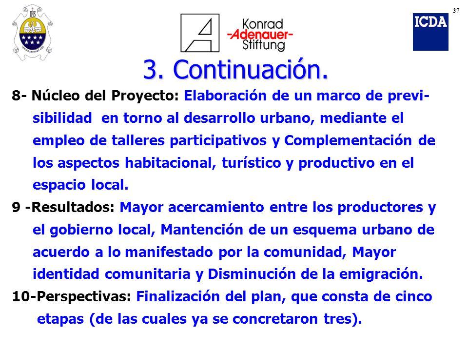 8- Núcleo del Proyecto: Elaboración de un marco de previ- sibilidad en torno al desarrollo urbano, mediante el empleo de talleres participativos y Com