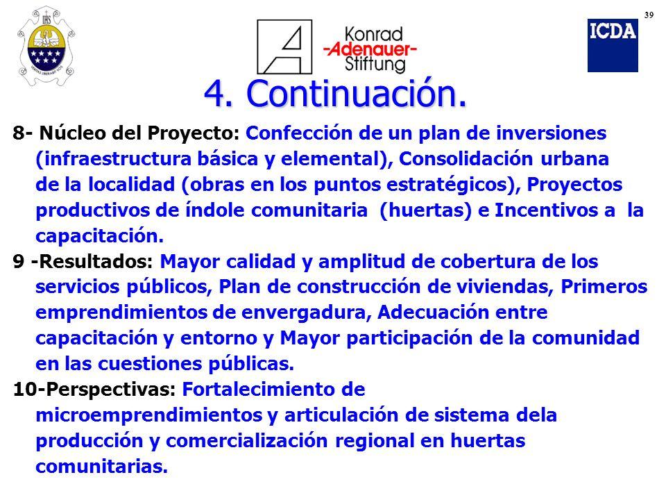 8- Núcleo del Proyecto: Confección de un plan de inversiones (infraestructura básica y elemental), Consolidación urbana de la localidad (obras en los